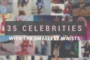 35 Celebrities with the Smallest Waists