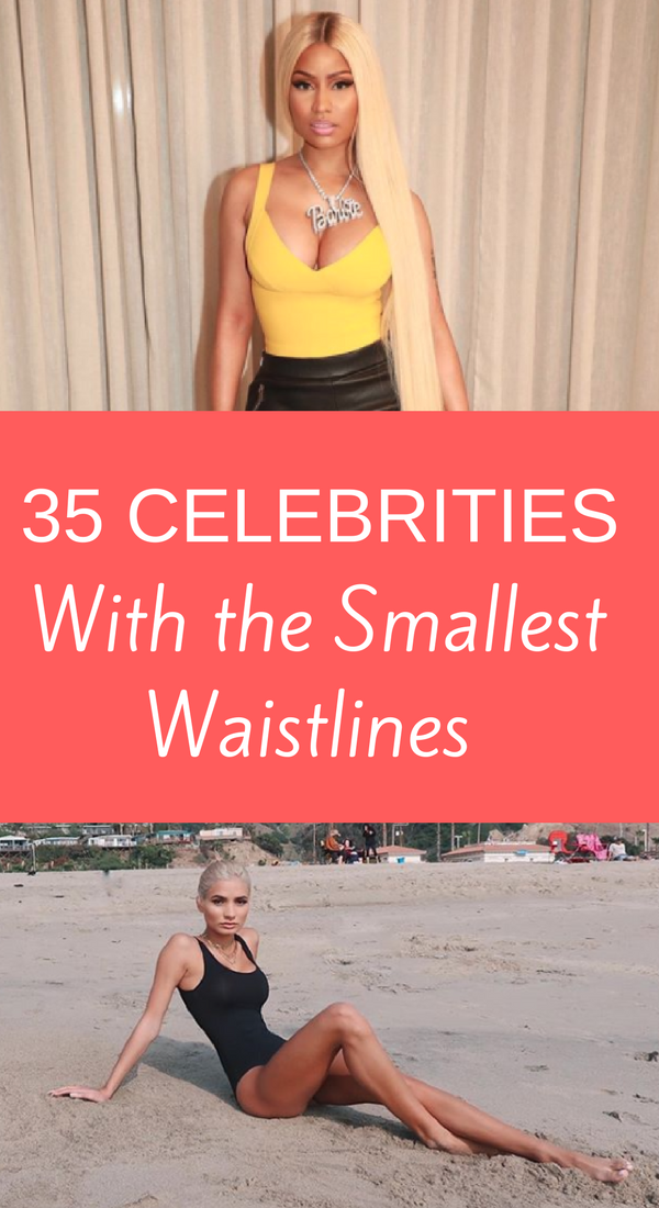 35 Celebrities With the Smallest Waistlines