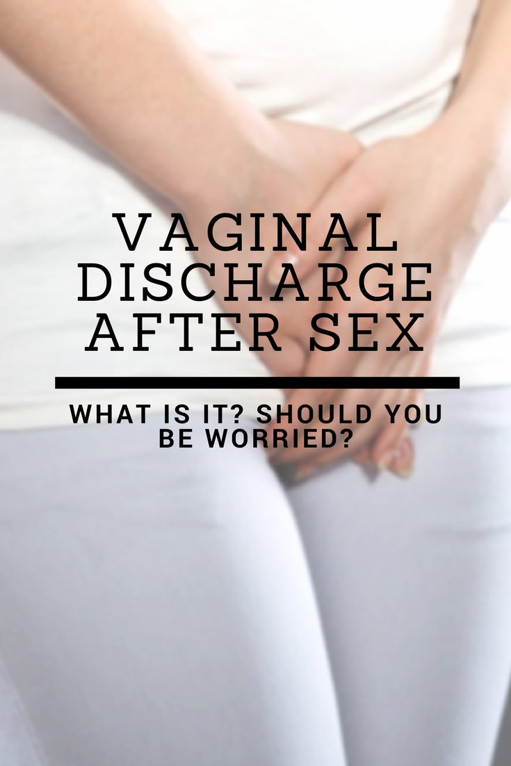 Vaginal Discharge After Sex What Is It Should You Be Worried Ritely