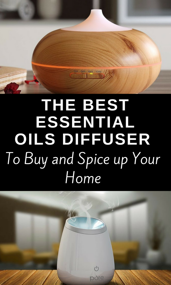 The Best Essential Oils Diffuser To Buy And Spice Up Your Home
